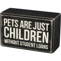 Box Sign - Pet Are Just Children