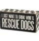 Box Sign - Drink Wine/Rescue Dogs