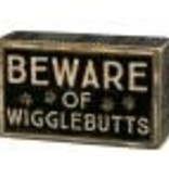 Box Sign - Beware of Wigglebutts