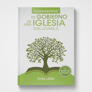 Foundations of Healthy Church Gov PB Spanish