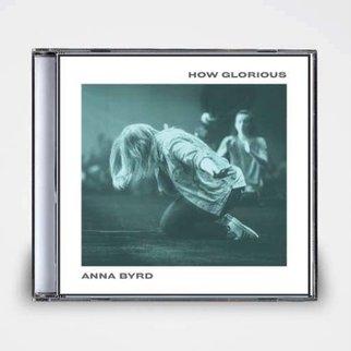 Anna Byrd: How Glorious CD