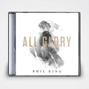 Phil King: All Glory CD