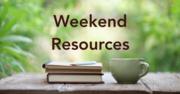 Weekend Resources
