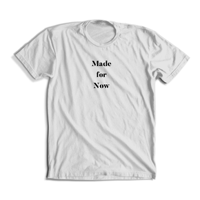 Made for Now Tee