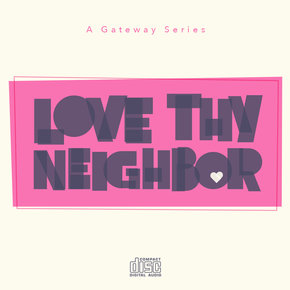 Love Thy Neighbor CD