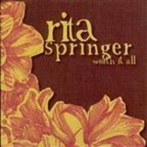 Rita Springer: Worth It All CD