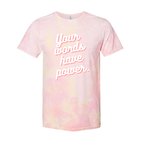 Your Words Tie Dye Tee