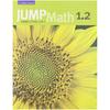 Jump Math Édition Française Jump Math, Cahier de l'élève 1.2