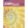 Jump Math Édition Française Jump Math, Cahier de l'élève 2.2