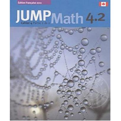 Jump Math Édition Française Jump Math, Cahier de l'élève 4.2