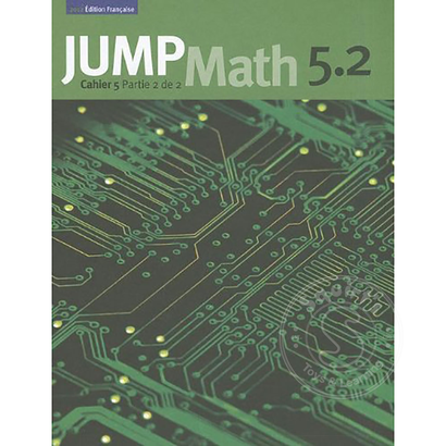 Jump Math Édition Française Jump Math, Cahier de l'élève 5.2