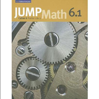 Jump Math Édition Française Jump Math, Cahier de l'élève 6.1