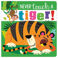 Make Believe Ideas Never Touch a Tiger!