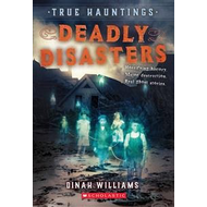 Scholastic True Hauntings #1 Deadly Disasters