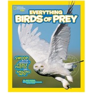 National Geographic National Geographic Kids Everything Birds of Prey