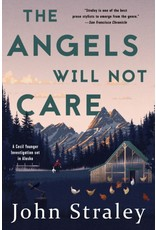 The Angels Will Not Care - Straley, John