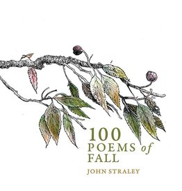 100 Poems of Fall - John Straley