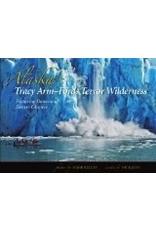 Fjords of Blue Ice; Alaska's Endicott & Tracy Arm - Kelley, Jans