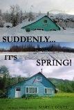 Suddenly It's Spring! - Mary T Lovel