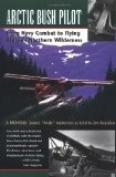 Arctic Bush Pilot - Anderson, James & Rearden, Jim