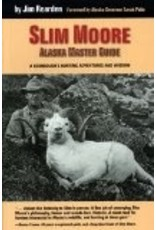 Slim Moore Ak. Master Guide - Jim Rearden