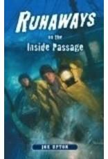 Runaways on the Inside Passage - Upton, Joe
