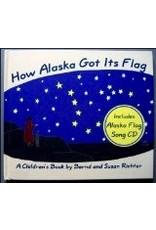How Alaska Got It's Flag (hc) - Richter, Bernd & Susan