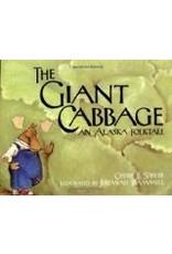 Giant Cabbage An Alaskan Folk - Stihler, Cherie B & Trammell,