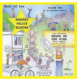 Best of the Skagway Police Blotter, Vol. 2