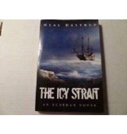 The Icy Strait; an Alaskan novel - Dastrup, Neal