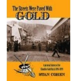 The Streets Were Paved with Gold, photo history of Klondike Gold Rush