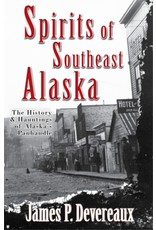 The History and Hauntings of Alaska's Panhandle.