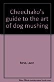 Art of Dog Mushing;<br />a Cheechako&#039;s gd