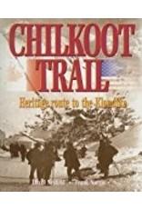 Chilkoot Trail Heritage Route - Neufeld, David & Norris, Frank