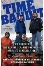 Time Bandit: Two Brothers, the Bering Sea, and One of the World's Deadliest Jobs - Andy Hillstrand, Johnathan Hillstrand, Malcolm MacPherson