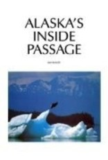 Alaska's Inside Passage HC - Kim Heacox