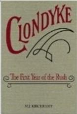 Clondyke: The First Year of the Rush - M. J. Kirchhoff