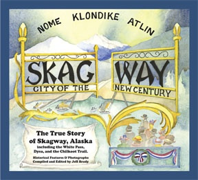 Definitive book on Skagway's history - hardcover