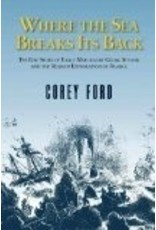 Where the Sea Breaks Its Back: The Epic Story of Early Naturalist Georg Steller and the Russian Exploration of Alaska - Ford, Corey