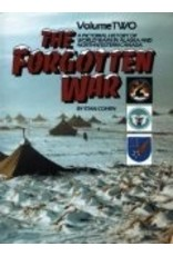 The Forgotten War: A Pictorial History of World War II in Alaska and Northwestern Canada, Vol. 2 - Cohen, Stan B.
