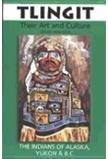 Tlingit:,Their Art & Culture - Hancock, David
