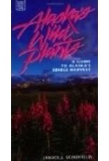Alaska's Wild Plants: A Guide to Alaska's Edible Harvest (Alaska Pocket Guide) - Janice Schofield Eaton