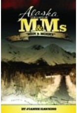 Alaska: The Land of M&Ms, ,Men and Money - Joanne Hawkins