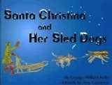 Santa Christina and her Sled Dogs<br />