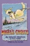 Nigel&#039;s Choice; My Iditarod Advaenture<br />Nancy Yoshida