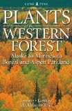 Plants of the Western Forest;,Alaska to Minnesota Boreal and Aspen Parkland  - Johnson/Kershaw/Pojar/MacKinno
