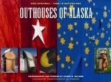Outhouses of Alaska - Walker, Harry