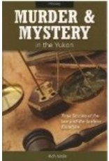 Murder & Mystery in the Yukon