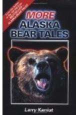 More Alaska Bear Tales - Kaniut, Larry