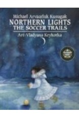 Northern Lights ; The Soccer T - Kussgak, Micael : Ill. Krykork